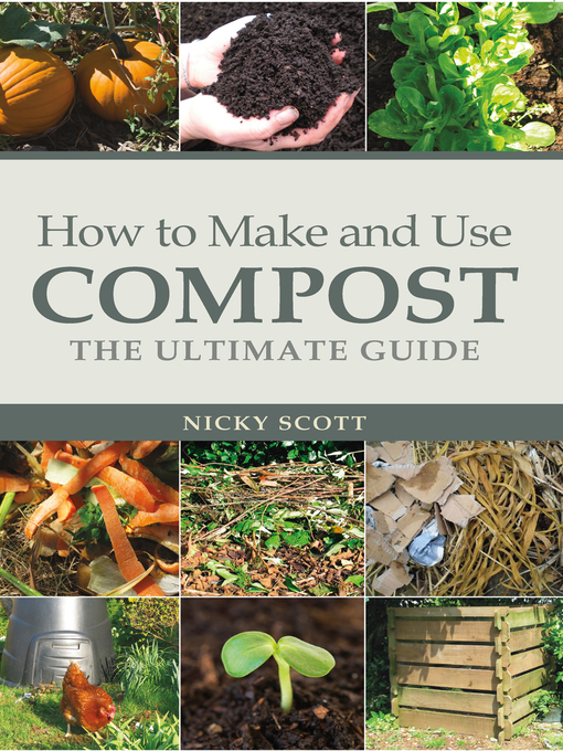 Title details for How to Make and Use Compost by Nicky Scott - Available