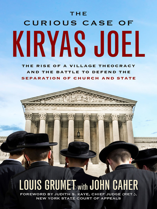 Title details for The Curious Case of Kiryas Joel by Louis Grumet - Available