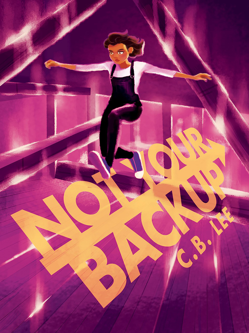 Title details for Not Your Backup by C.B. Lee - Wait list