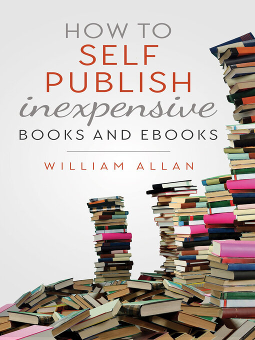 Title details for How to Self Publish Inexpensive Books and Ebooks by William Allan - Wait list