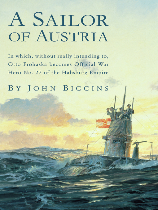 Title details for A Sailor of Austria by John Biggins - Available
