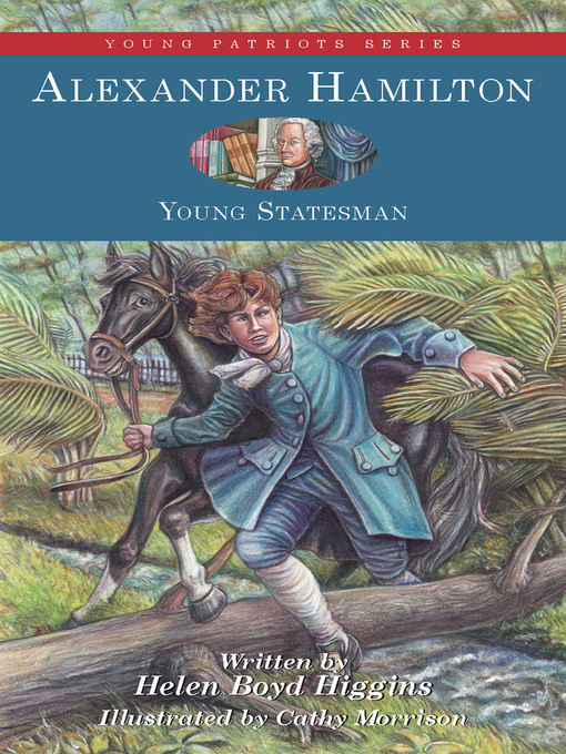 Title details for Alexander Hamilton by Helen  Boyd Higgins - Available