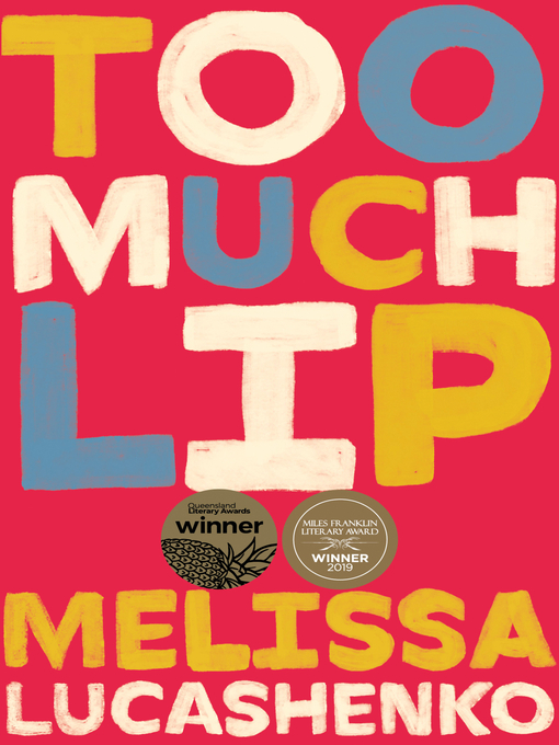 Title details for Too Much Lip by Melissa Lucashenko - Available