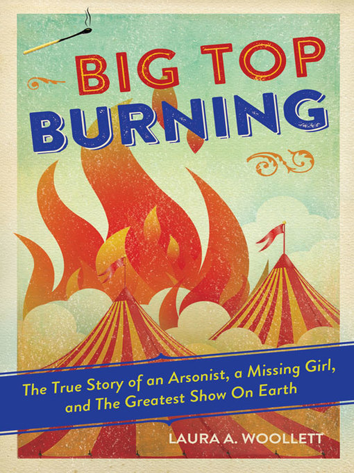 Title details for Big Top Burning by Laura A. Woollett - Wait list
