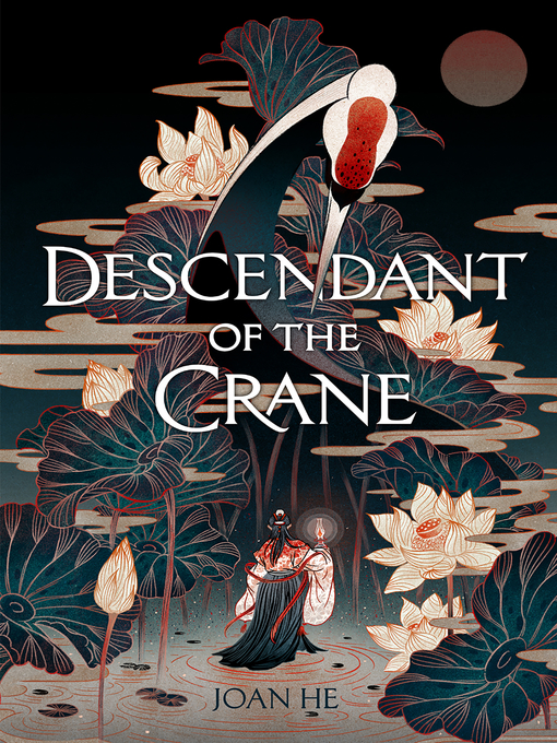Title details for Descendant of the Crane by Joan He - Available