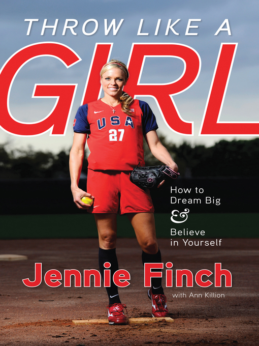 Title details for Throw Like a Girl by Jennie Finch - Available