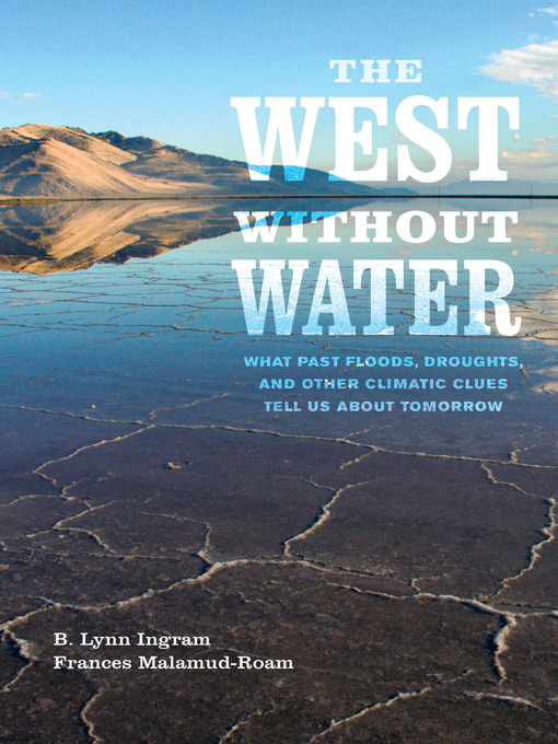 Title details for The West without Water by B. Lynn Ingram - Available
