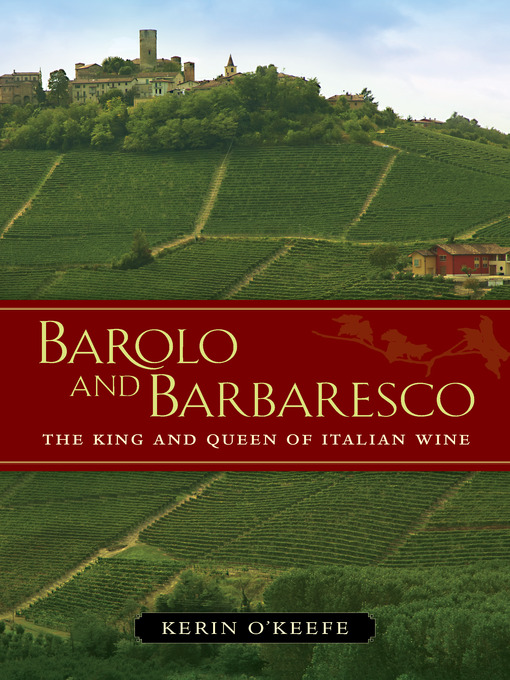 Title details for Barolo and Barbaresco by Kerin O'Keefe - Available