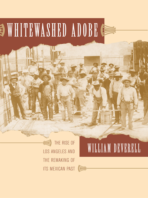 Title details for Whitewashed Adobe by William F. Deverell - Available