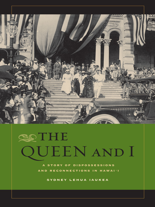 Title details for The Queen and I by Sydney L. Iaukea - Wait list