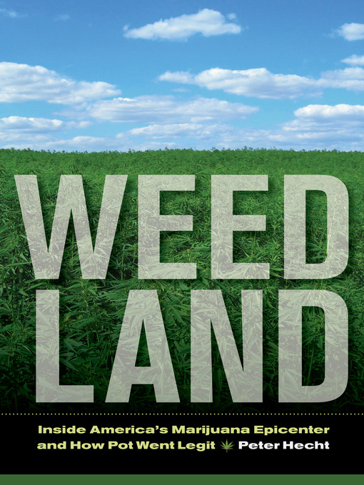 Title details for Weed Land by Peter Hecht - Available