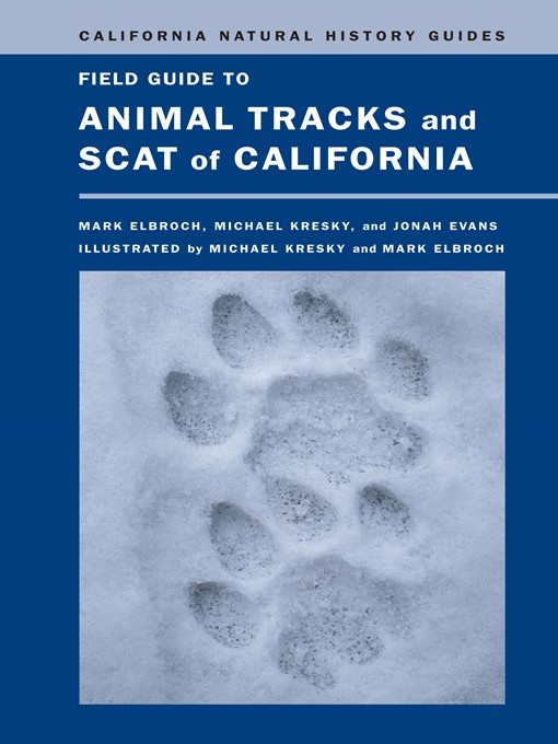Title details for Field Guide to Animal Tracks and Scat of California by Lawrence Mark Elbroch - Wait list