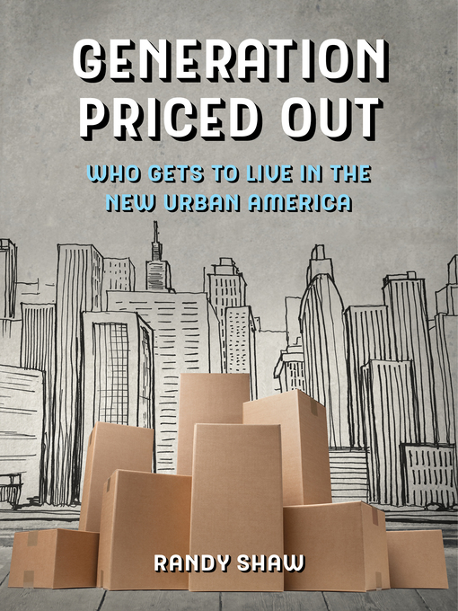 Title details for Generation Priced Out by Randy Shaw - Available