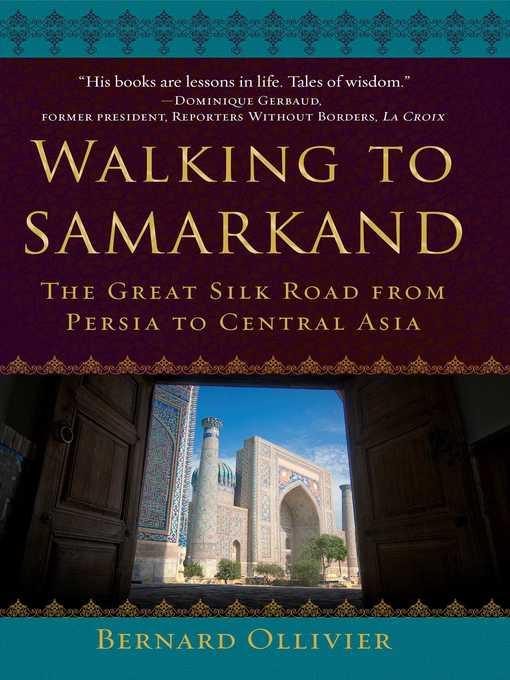 Title details for Walking to Samarkand by Bernard Ollivier - Wait list