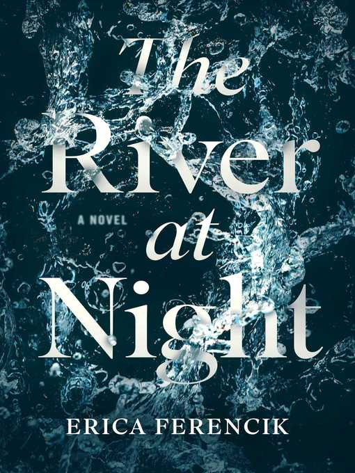 Title details for The River at Night by Erica Ferencik - Wait list