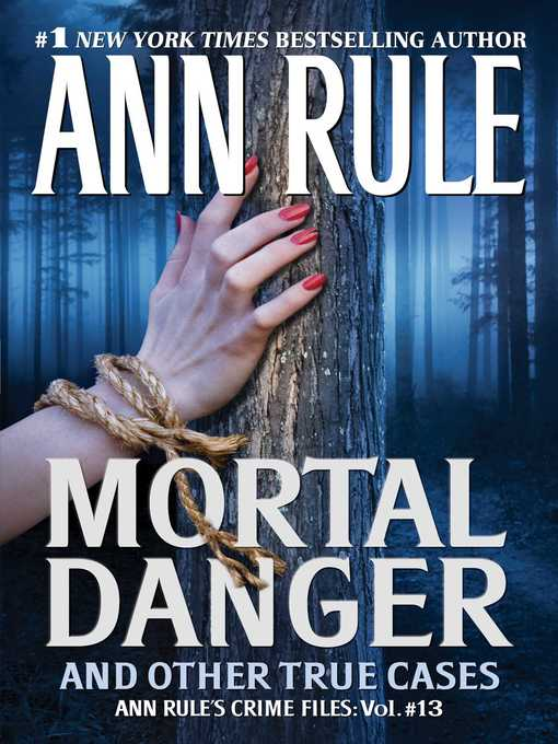 Title details for Mortal Danger by Ann Rule - Wait list