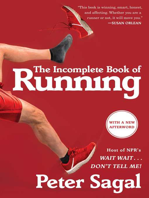 Title details for The Incomplete Book of Running by Peter Sagal - Wait list