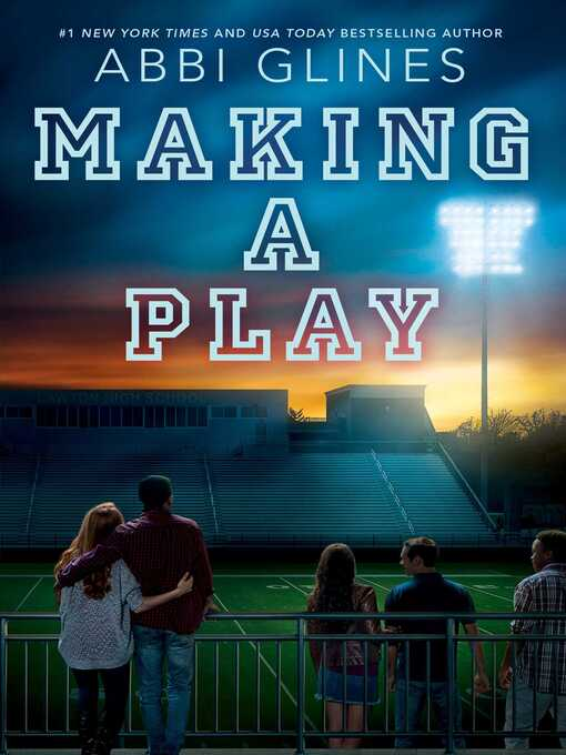 Title details for Making a Play by Abbi Glines - Wait list