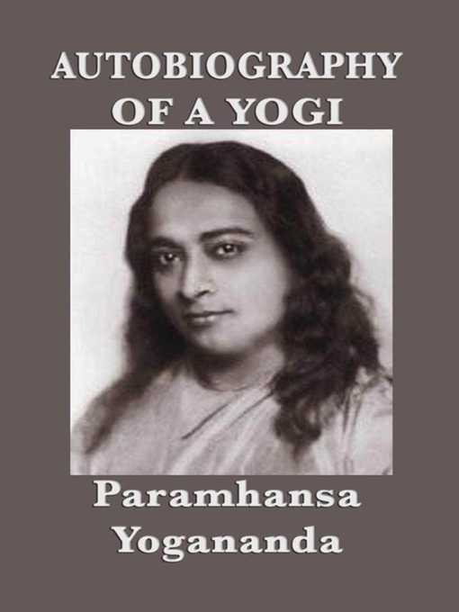 Title details for Autobiography of a Yogi by Paramhansa Yogananda - Wait list