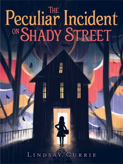 Title details for The Peculiar Incident on Shady Street by Lindsay Currie - Available