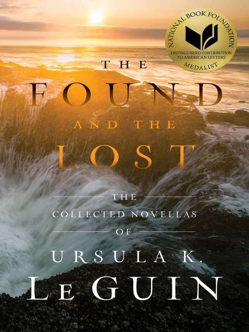 Title details for The Found and the Lost by Ursula  K. Le Guin - Available