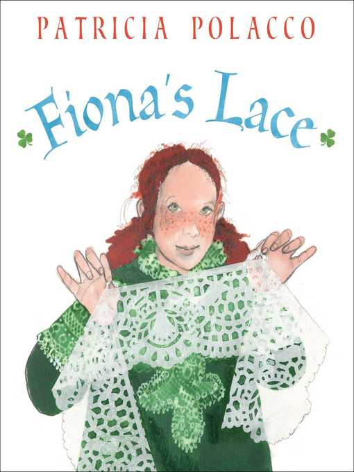 Title details for Fiona's Lace by Patricia Polacco - Wait list