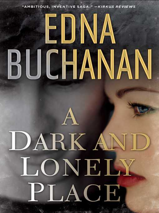 Title details for A Dark and Lonely Place by Edna Buchanan - Wait list