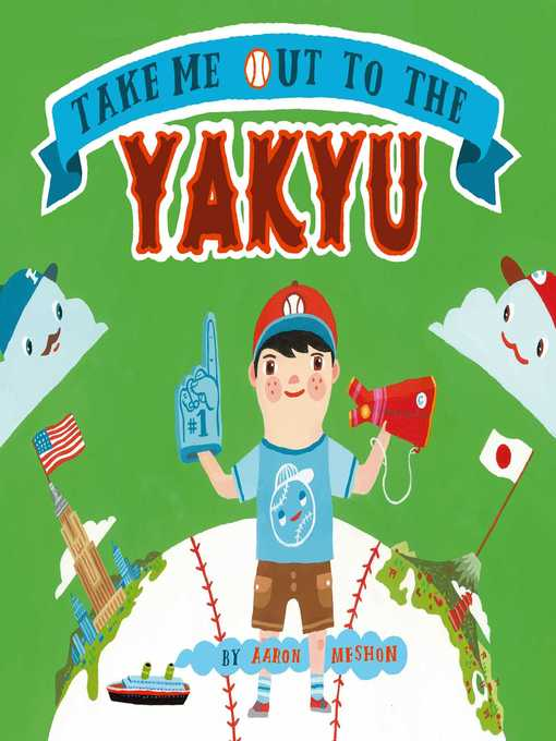 Title details for Take Me Out to the Yakyu by Aaron Meshon - Wait list
