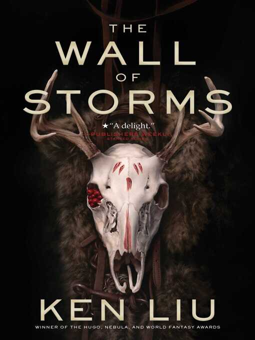 Title details for The Wall of Storms by Ken Liu - Available