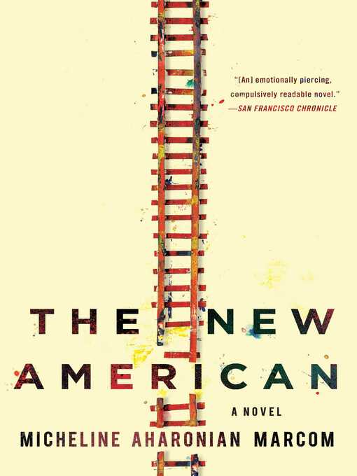 Title details for The New American by Micheline Aharonian Marcom - Available