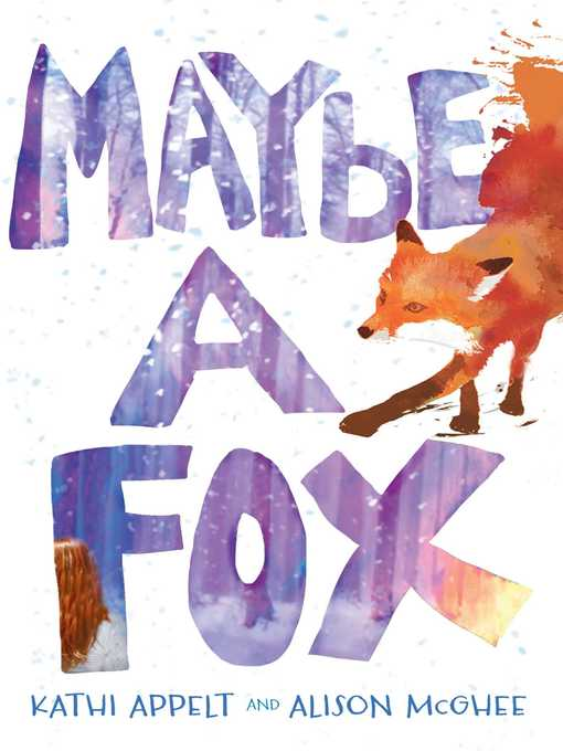 Title details for Maybe a Fox by Kathi Appelt - Wait list