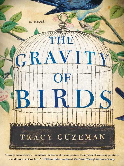 Title details for The Gravity of Birds by Tracy Guzeman - Wait list