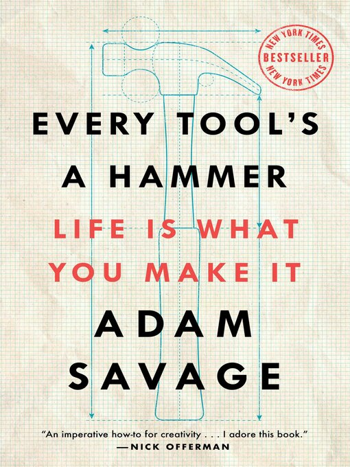 Title details for Every Tool's a Hammer by Adam Savage - Available