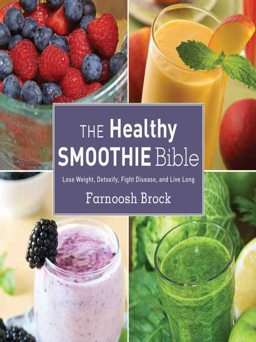 Title details for The Healthy Smoothie Bible by Farnoosh Brock - Wait list