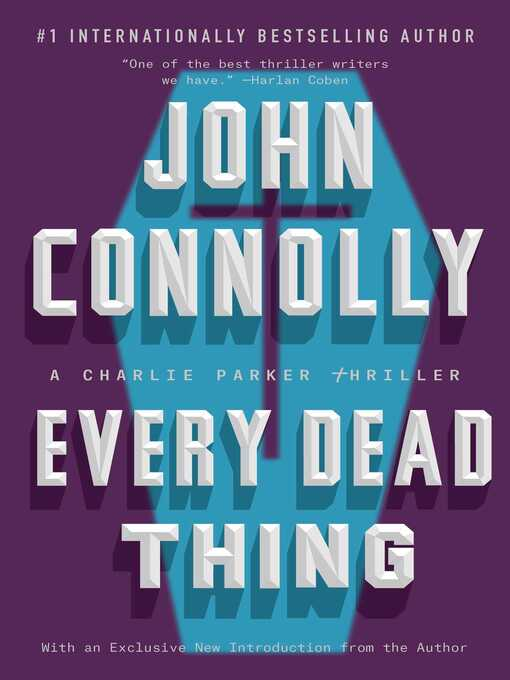 Title details for Every Dead Thing by John Connolly - Wait list
