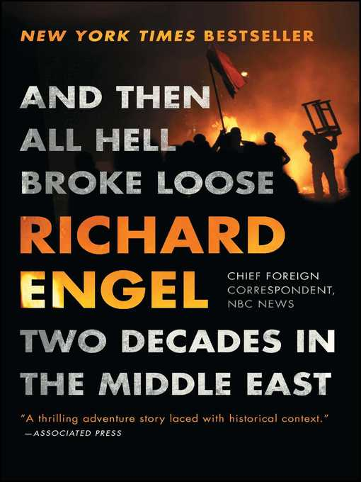 Title details for And Then All Hell Broke Loose by Richard Engel - Available