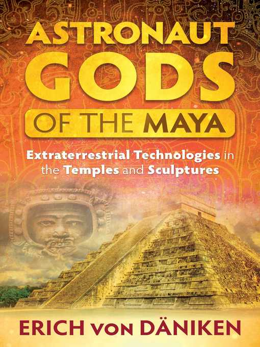 Title details for Astronaut Gods of the Maya by Erich von Däniken - Wait list