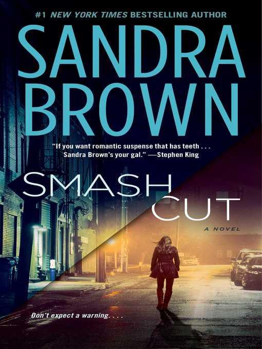 Title details for Smash Cut by Sandra Brown - Wait list