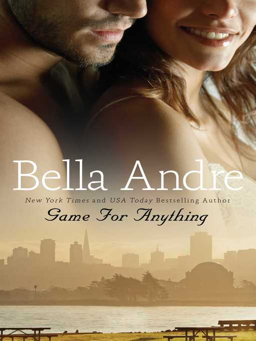 Title details for Game for Anything by Bella Andre - Wait list