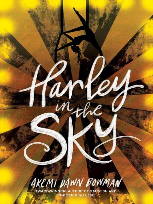 Title details for Harley in the Sky by Akemi Dawn Bowman - Wait list