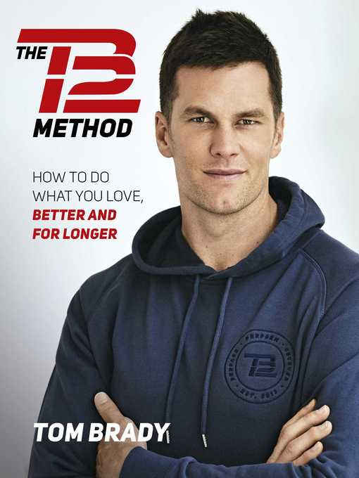 Title details for The TB12 Method by Tom Brady - Available