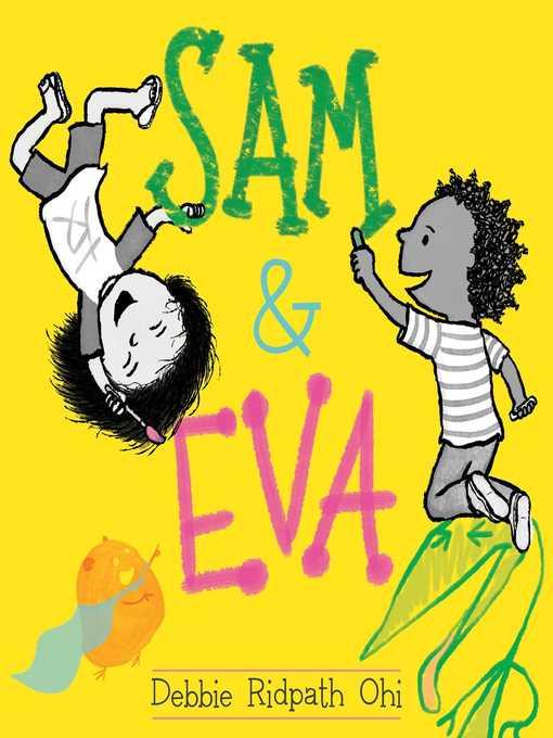 Title details for Sam & Eva by Debbie Ridpath Ohi - Wait list