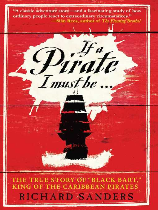 Title details for If a Pirate I Must Be by Richard Sanders - Available