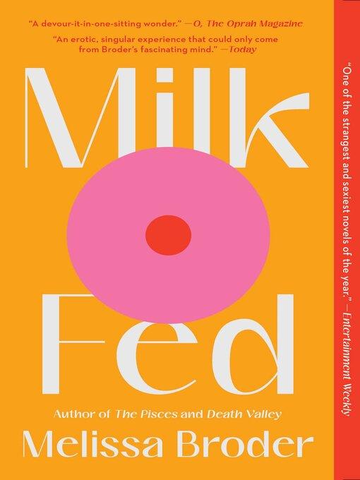 Title details for Milk Fed by Melissa Broder - Wait list