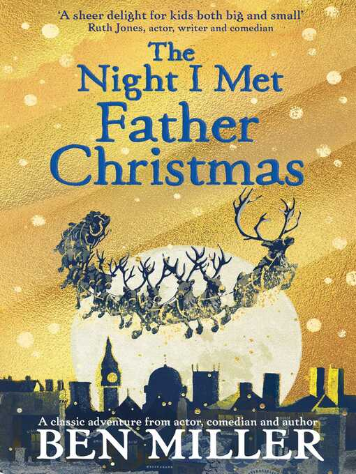 The Night I Met Father Christmas THE Christmas classic from bestselling author Ben Miller