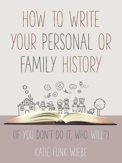Title details for How to Write Your Personal or Family History by Katie Wiebe - Available