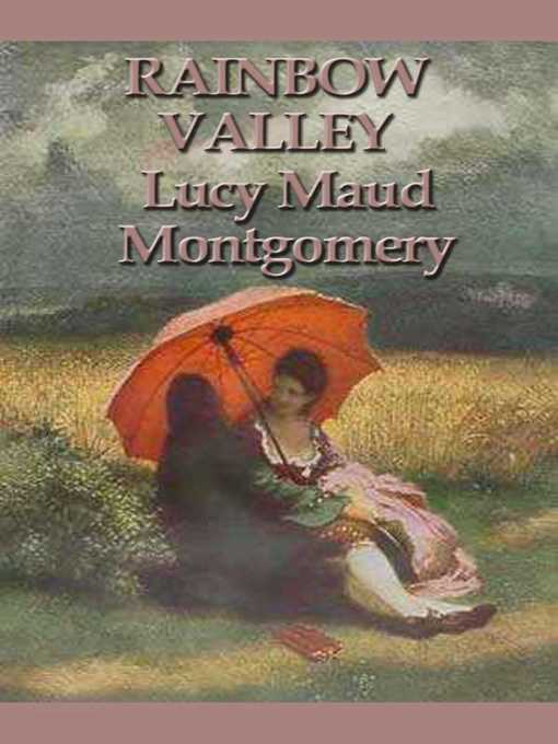 Title details for Rainbow Valley by Lucy Maud Montgomery - Wait list