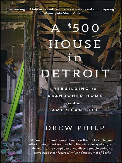 Title details for A $500 House in Detroit by Drew Philp - Available