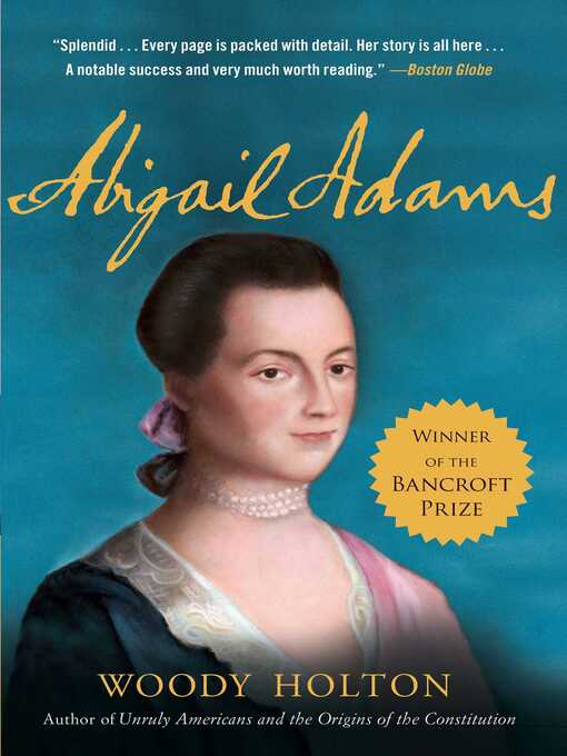 Title details for Abigail Adams by Woody Holton - Available