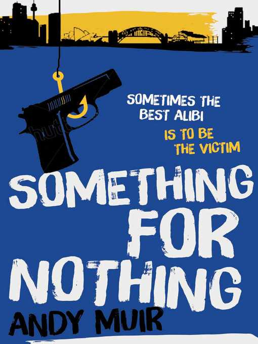 Title details for Something for Nothing by Andy Muir - Wait list